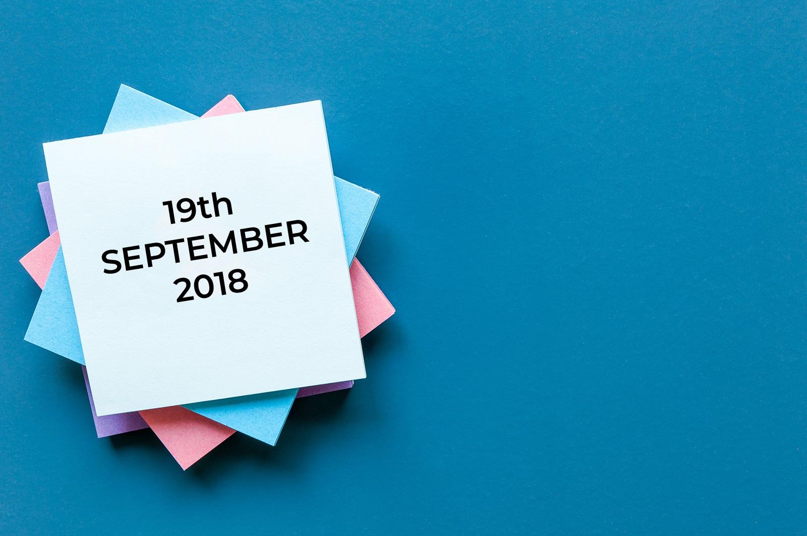 19th September 2018?